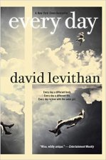 Every Day by David Levithan Find it here. Every morning A wakes in a different person's body, in a different person's life, learning over the years to never get too attached, until he wakes up in the body of Justin and falls in love with Justin's girlfriend, Rhiannon.