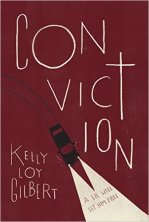 Conviction by Kelly Loy Gilbert Find it here: Book A small-town boy questions everything he holds to be true when his father is accused of murder.