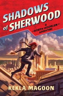 Shadows of Sherwood by Kekla Magoon When Nott City is taken over by a harsh governor, Ignomus Crown, and her parents disappear, twelve-year-old Robyn Loxley flees for her life and joins a group of children trying to take back what is rightfully theirs in this futuristic retelling of Robin Hood. Find it here