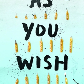 "Book Review: ""As You Wish"" By Chelsea Sedoti"